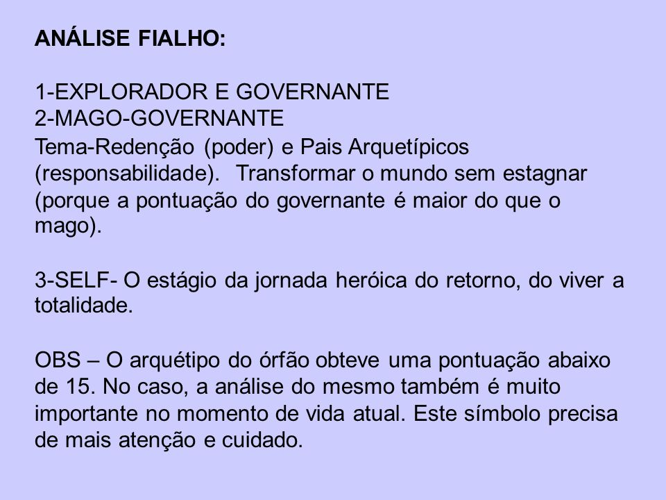 ANÁLISE FIALHO: 1-EXPLORADOR E GOVERNANTE. 2-MAGO-GOVERNANTE.