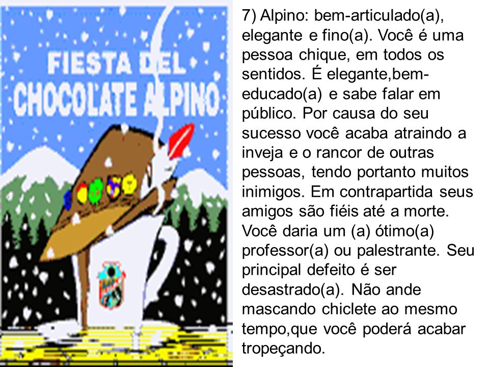 7) Alpino: bem-articulado(a), elegante e fino(a)