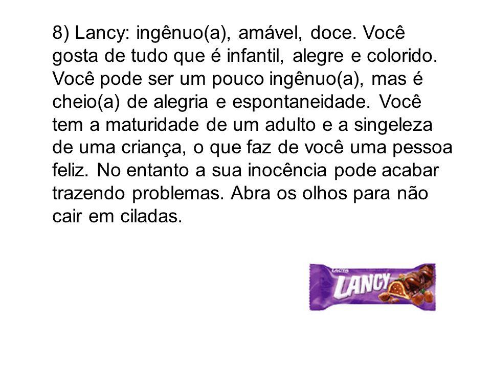 8) Lancy: ingênuo(a), amável, doce