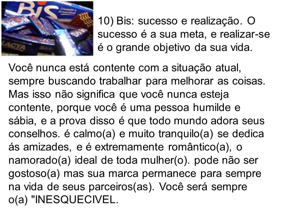 10) Bis: sucesso e realização