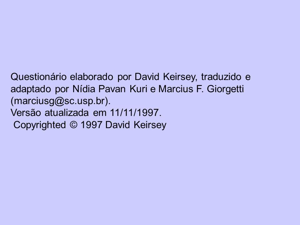 Questionário elaborado por David Keirsey, traduzido e adaptado por Nídia Pavan Kuri e Marcius F.