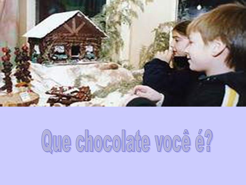 Que chocolate você é