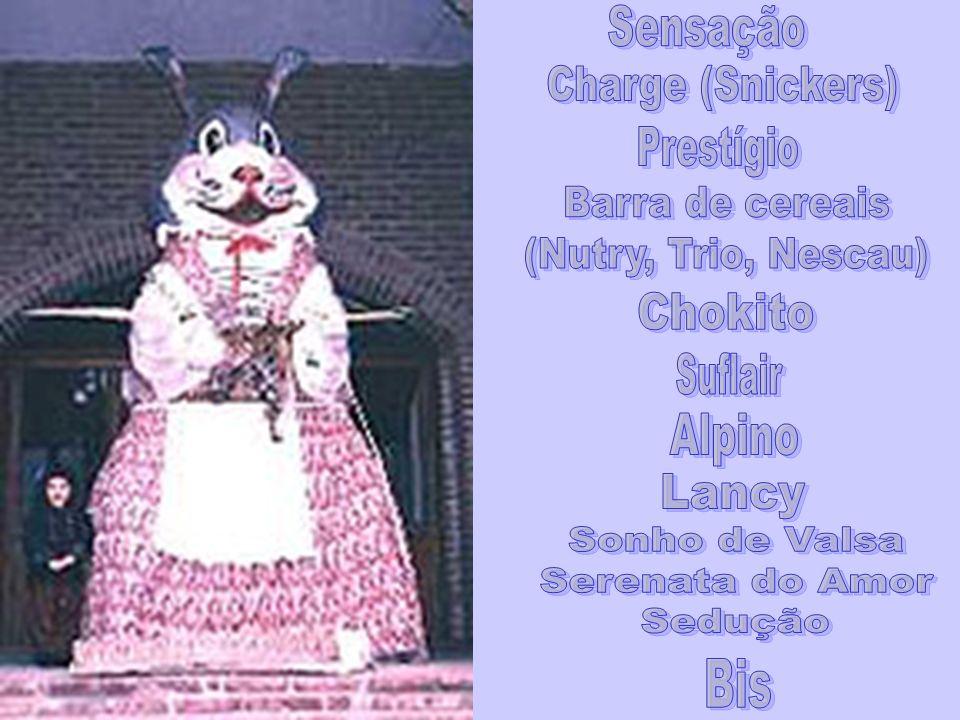 SensaçãoCharge (Snickers) Prestígio. Barra de cereais. (Nutry, Trio, Nescau) Chokito. Suflair. Alpino.