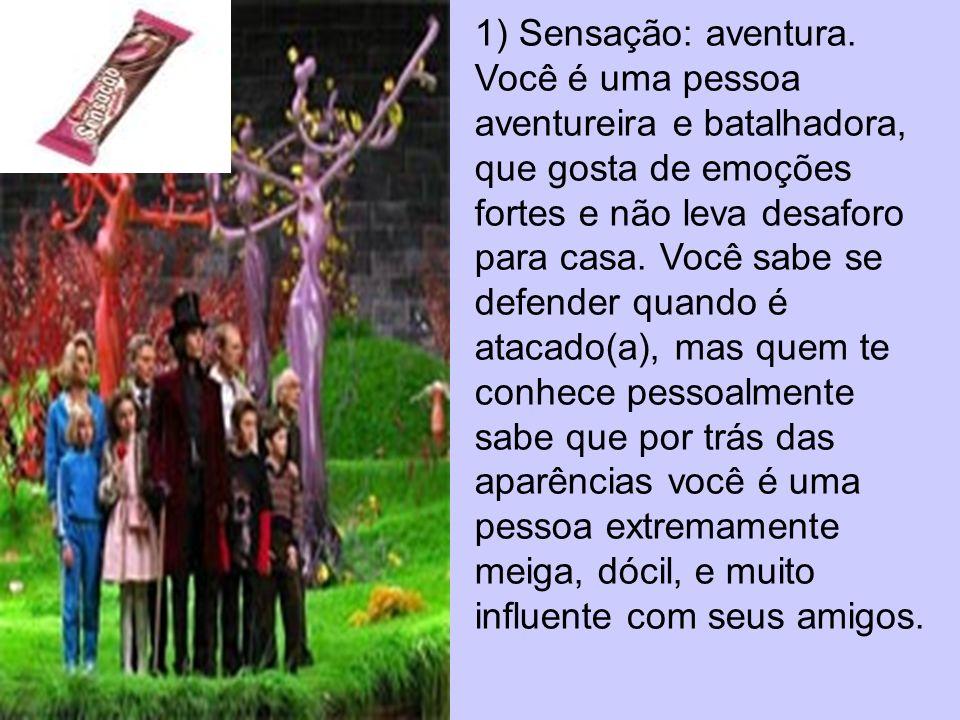 1) Sensação: aventura.