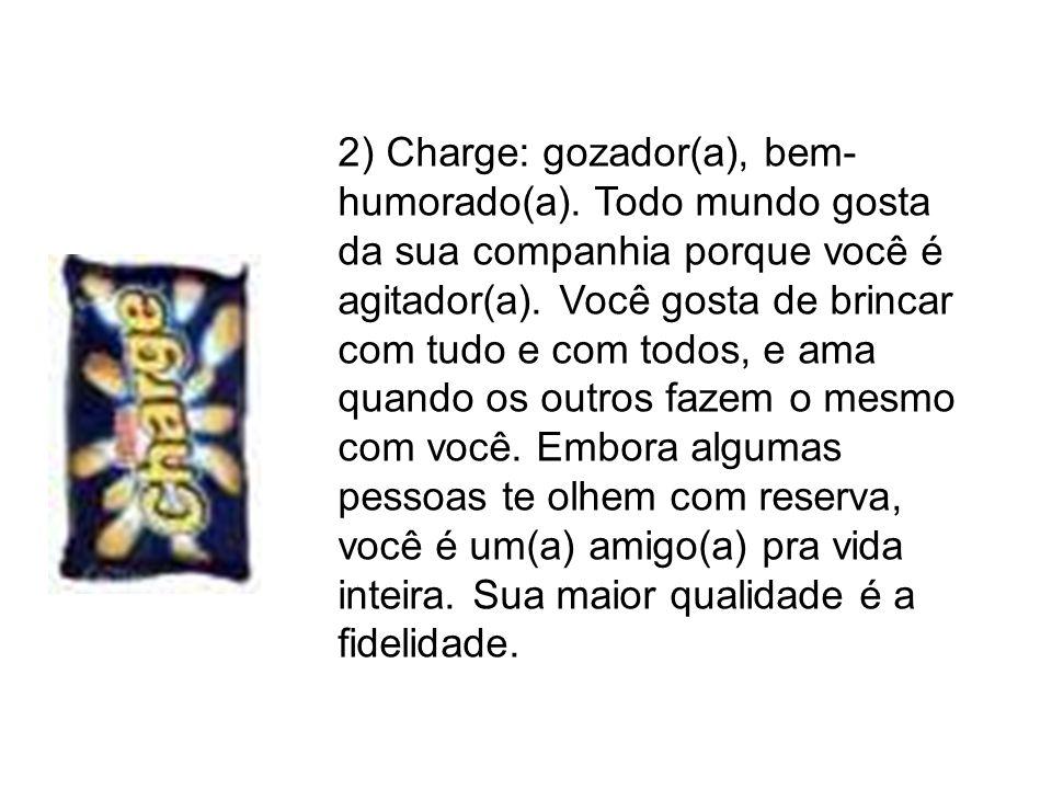 2) Charge: gozador(a), bem-humorado(a)