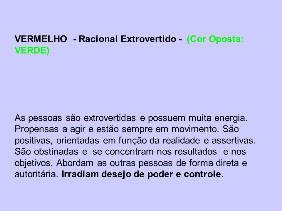 VERMELHO - Racional Extrovertido - (Cor Oposta: VERDE)