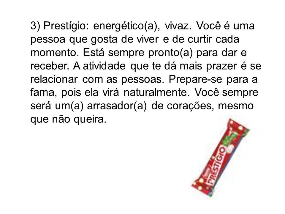3) Prestígio: energético(a), vivaz