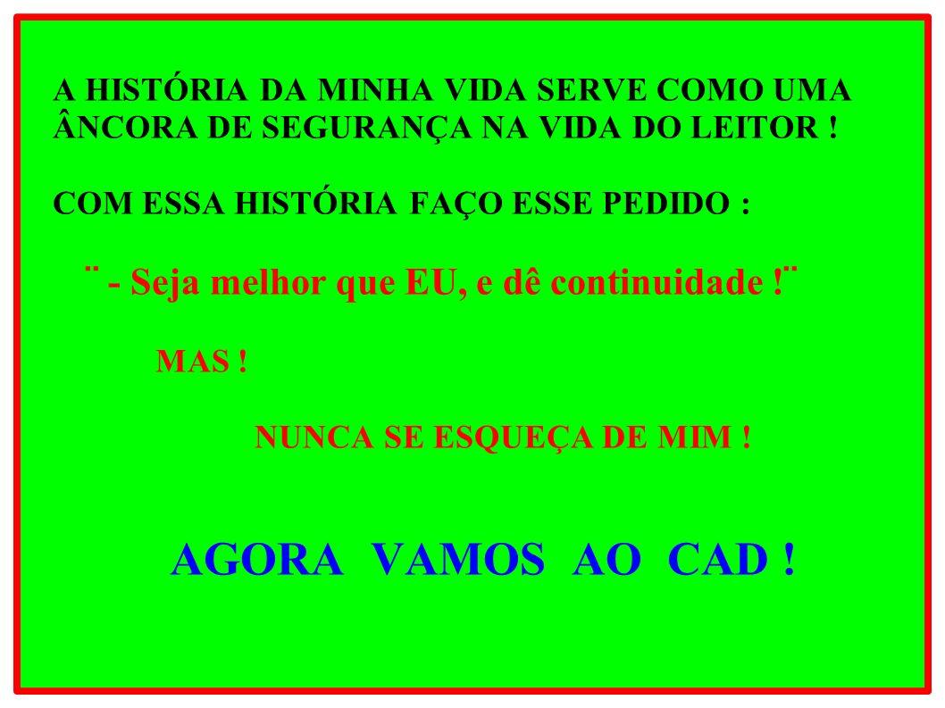 A HISTÓRIA DA MINHA VIDA SERVE COMO UMA