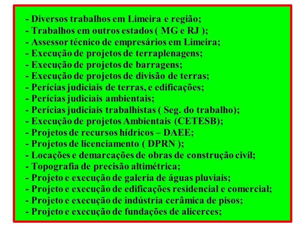 - Diversos trabalhos em Limeira e região;