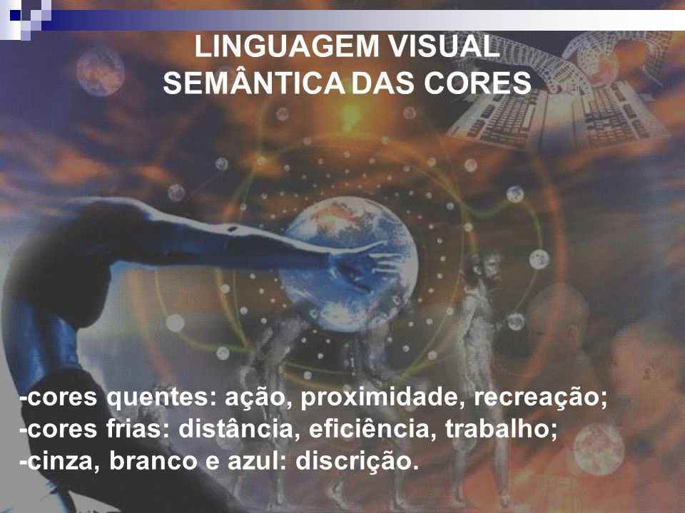 LINGUAGEM VISUAL SEMÂNTICA DAS CORES