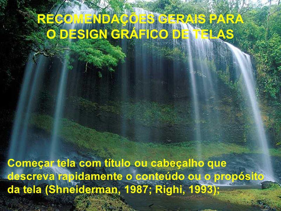 RECOMENDAÇÕES GERAIS PARA O DESIGN GRÁFICO DE TELAS