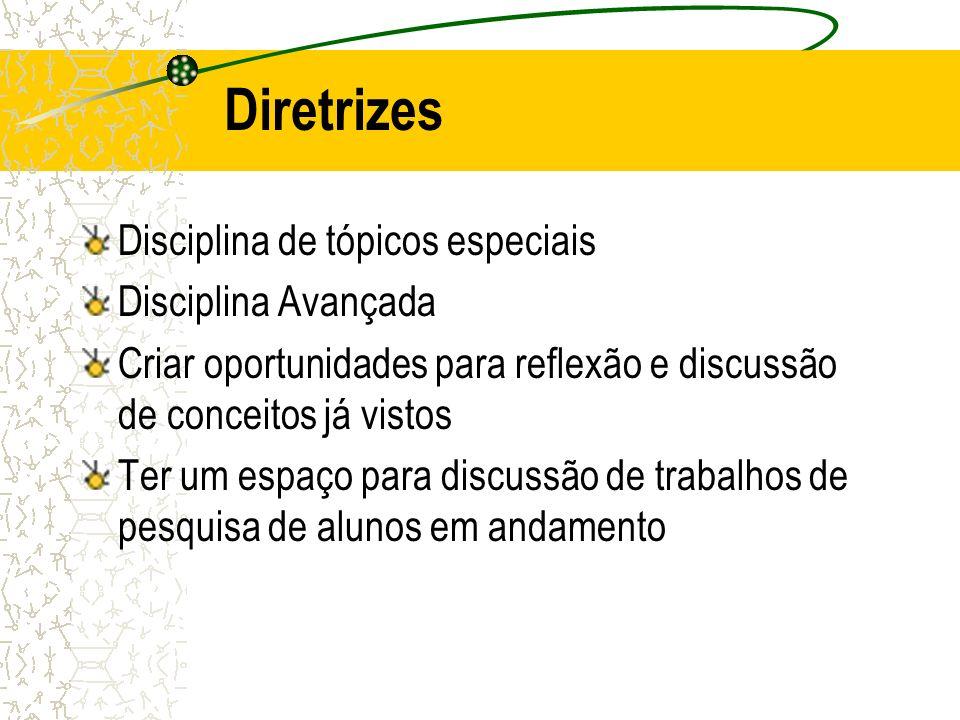 Diretrizes Disciplina de tópicos especiais Disciplina Avançada