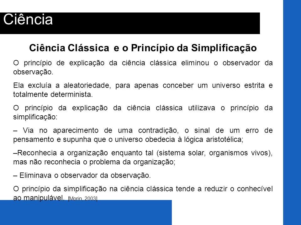Ciência Clássica e o Princípio da Simplificação