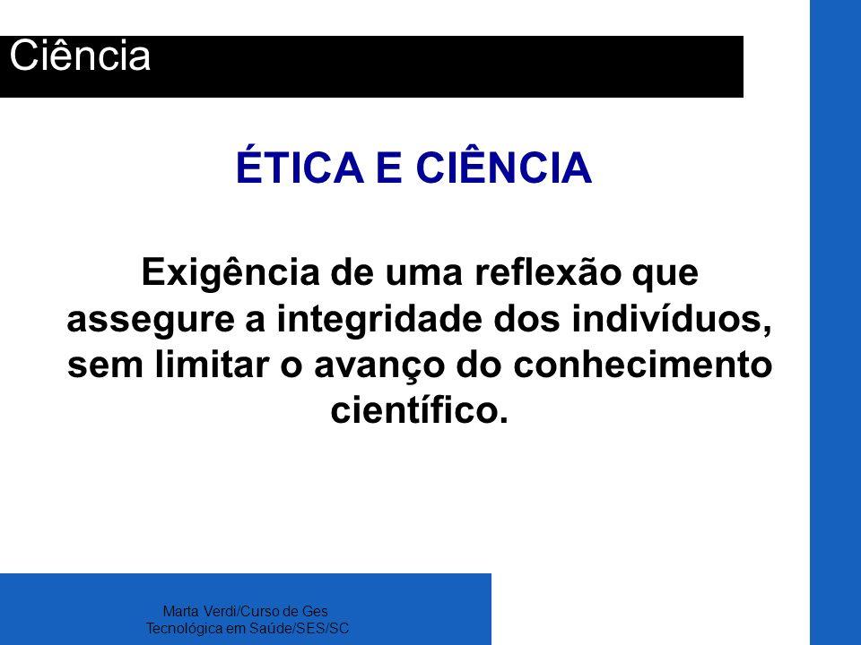 Ciência ÉTICA E CIÊNCIA