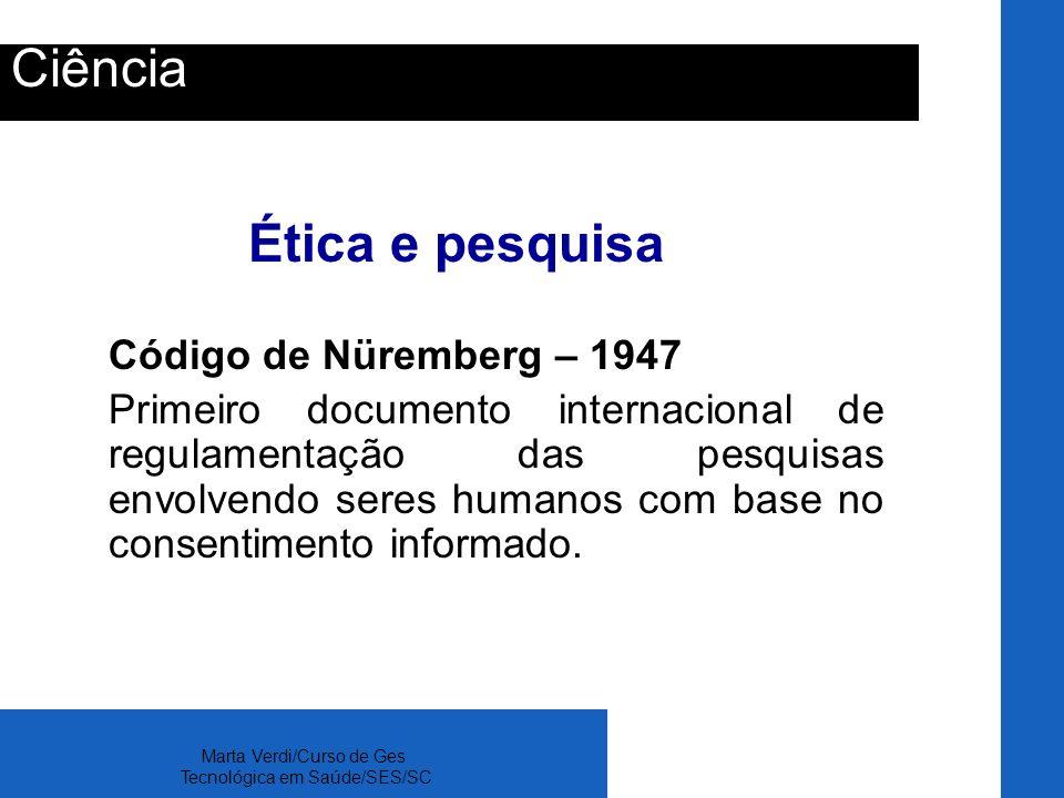 Ciência Ética e pesquisa Código de Nüremberg – 1947