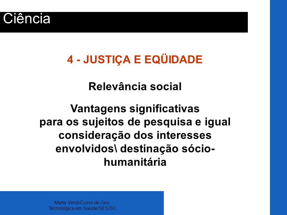 Ciência 4 - JUSTIÇA E EQÜIDADE Relevância social