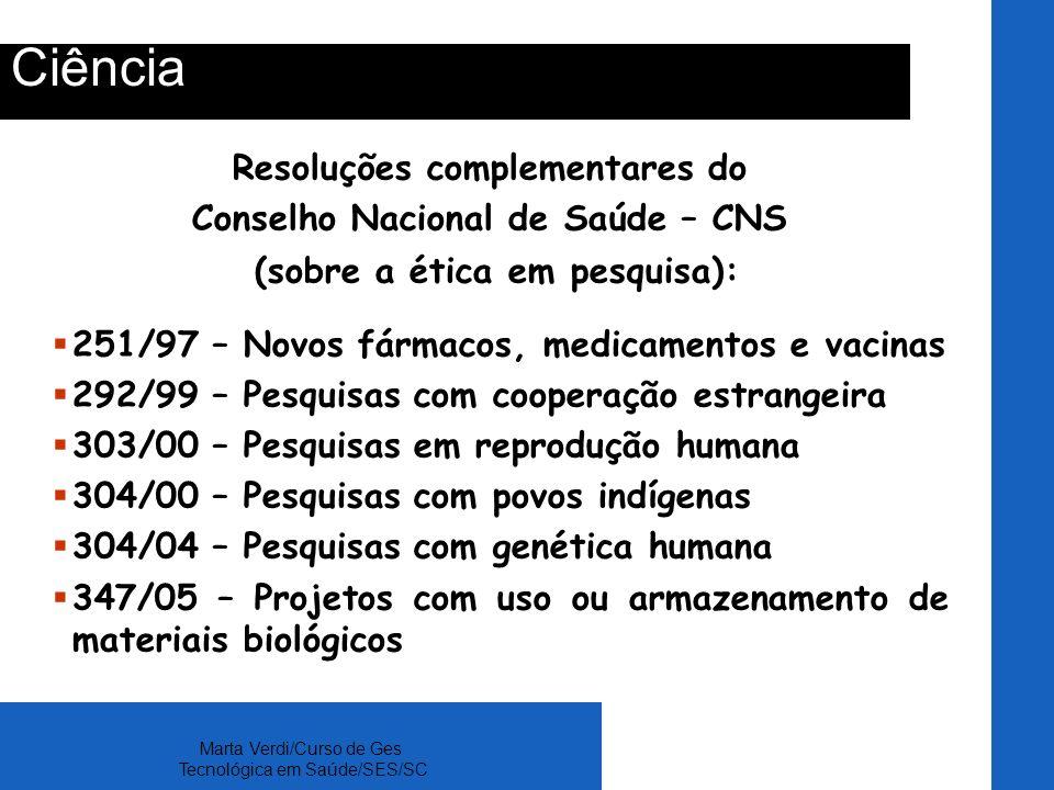 Ciência Resoluções complementares do Conselho Nacional de Saúde – CNS
