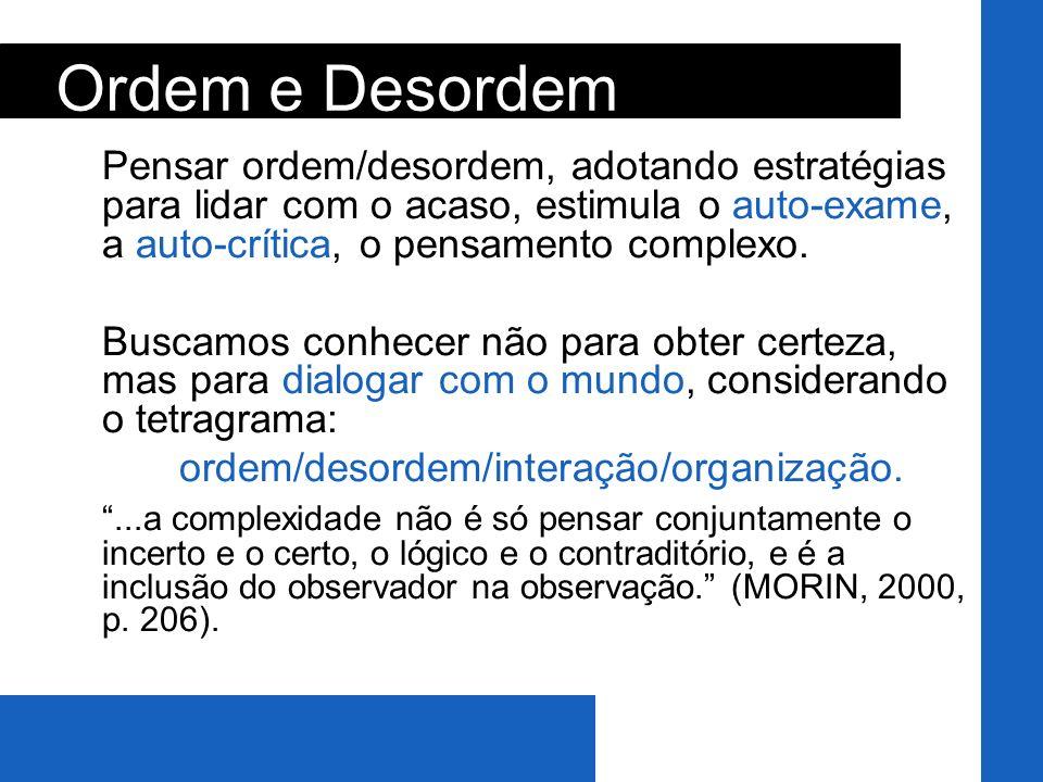 ordem/desordem/interação/organização.