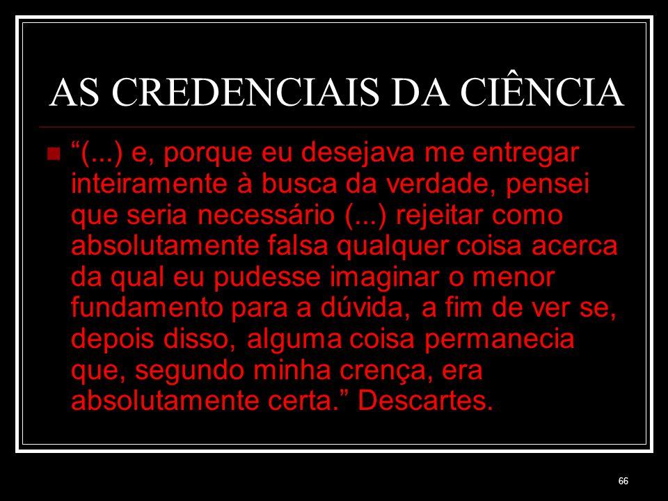 AS CREDENCIAIS DA CIÊNCIA