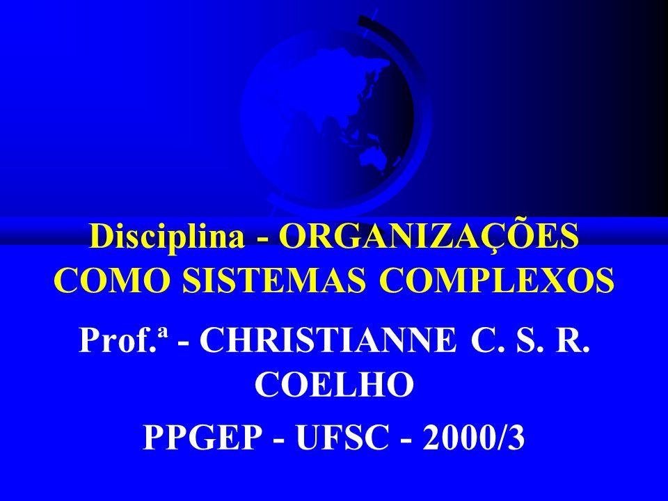 Disciplina - ORGANIZAÇÕES COMO SISTEMAS COMPLEXOS