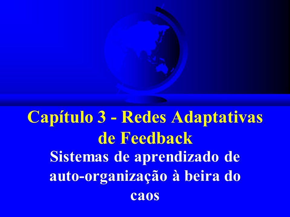 Capítulo 3 - Redes Adaptativas de Feedback