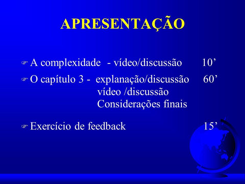 APRESENTAÇÃO A complexidade - vídeo/discussão 10'