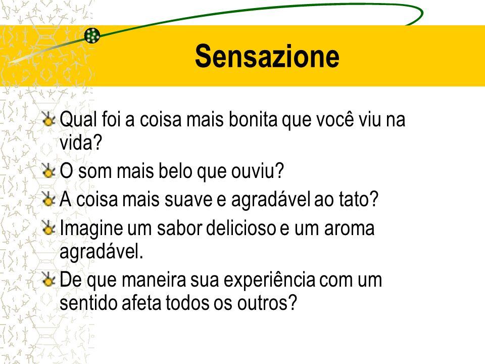 Sensazione Qual foi a coisa mais bonita que você viu na vida