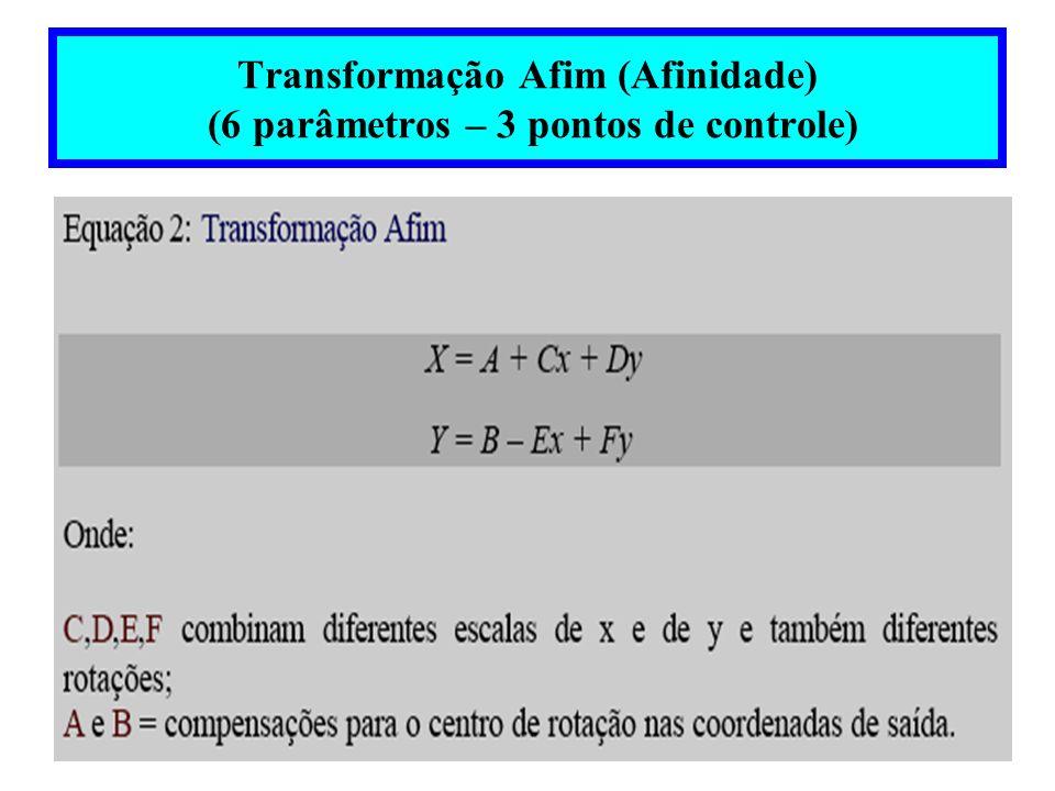 Transformação Afim (Afinidade) (6 parâmetros – 3 pontos de controle)