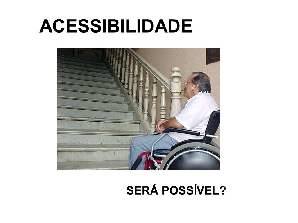 ACESSIBILIDADE SERÁ POSSÍVEL
