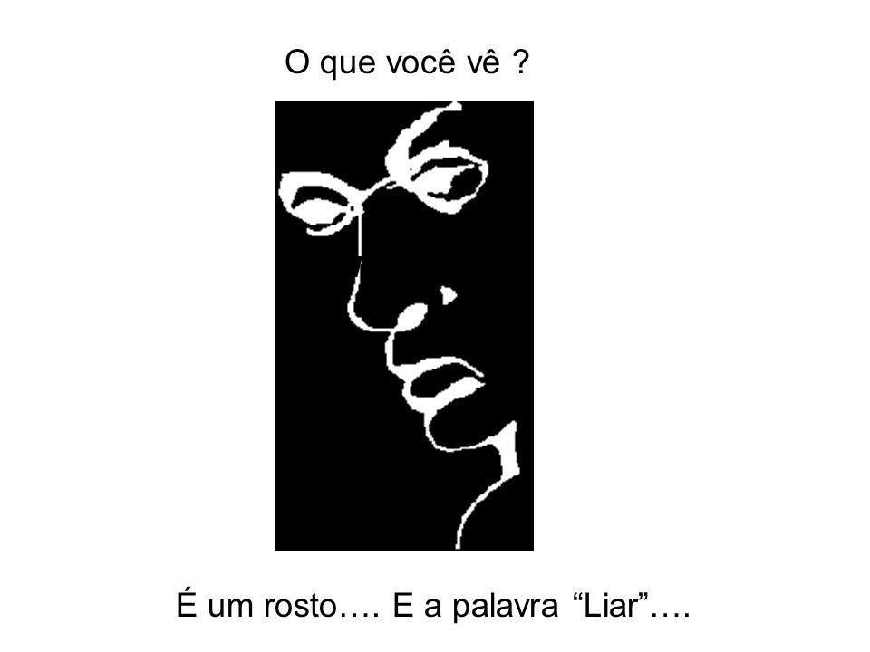 É um rosto…. E a palavra Liar ….