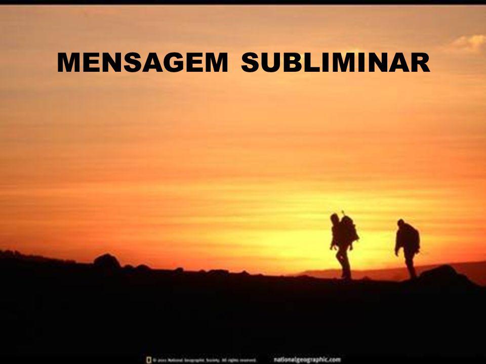 MENSAGEM SUBLIMINAR