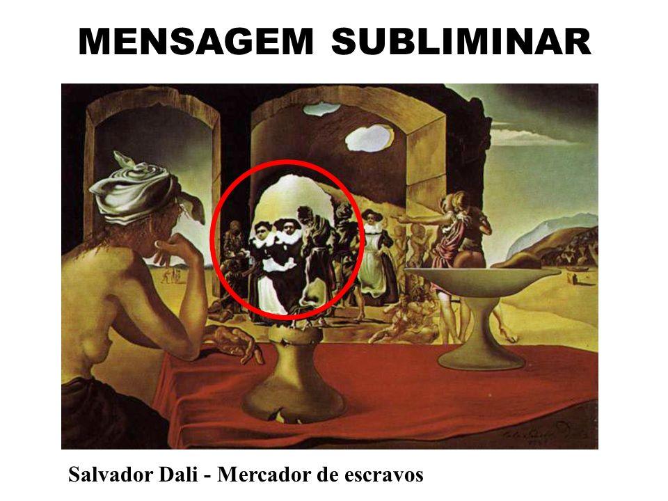 MENSAGEM SUBLIMINAR Salvador Dali - Mercador de escravos