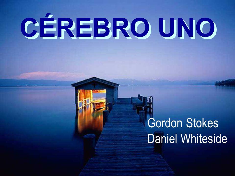 CÉREBRO UNO Gordon Stokes Daniel Whiteside