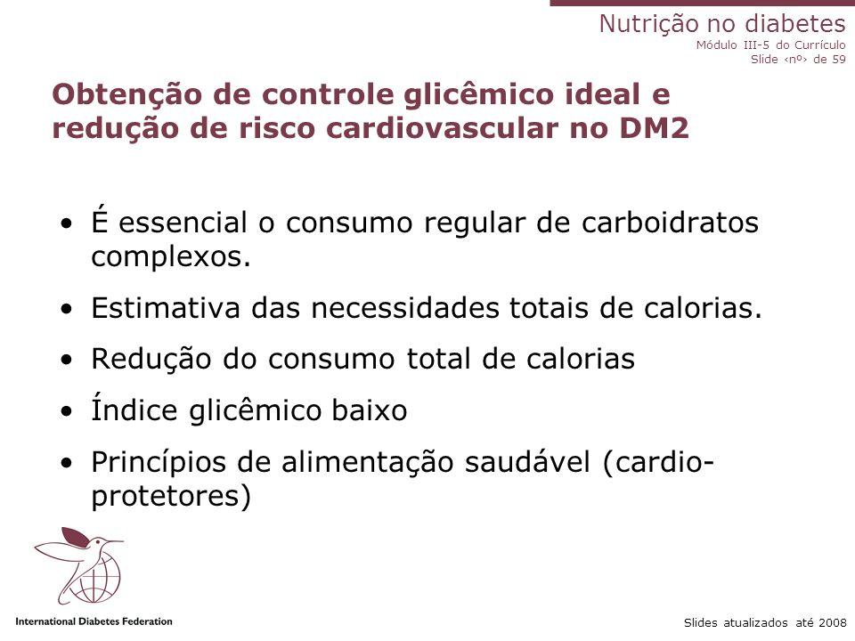 É essencial o consumo regular de carboidratos complexos.