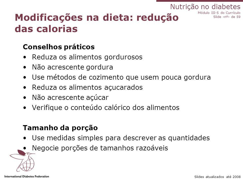 Modificações na dieta: redução das calorias