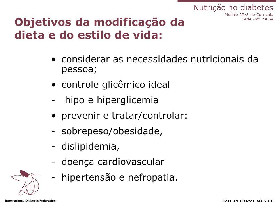 Objetivos da modificação da dieta e do estilo de vida: