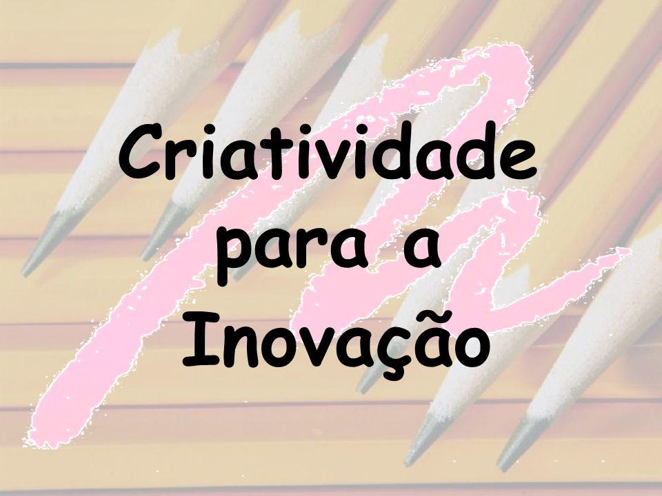 Criatividade para a Inovação