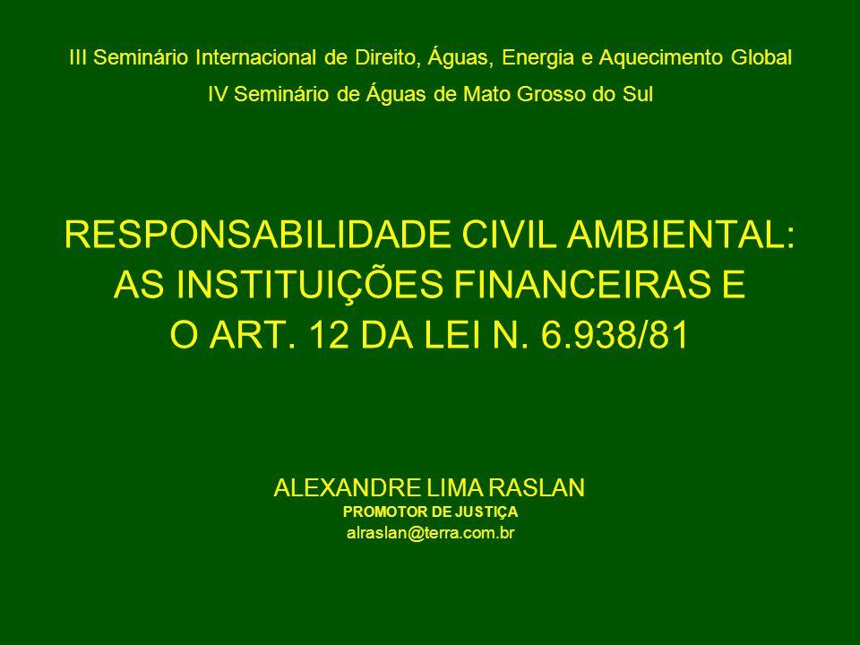 RESPONSABILIDADE CIVIL AMBIENTAL: AS INSTITUIÇÕES FINANCEIRAS E