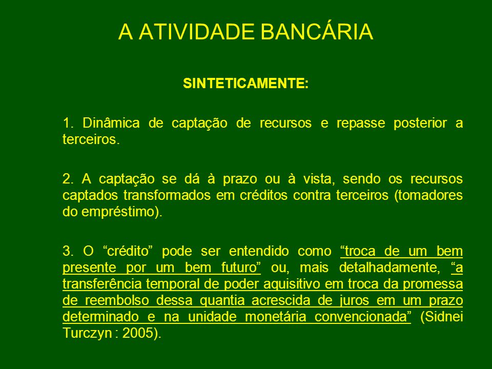 A ATIVIDADE BANCÁRIA SINTETICAMENTE:
