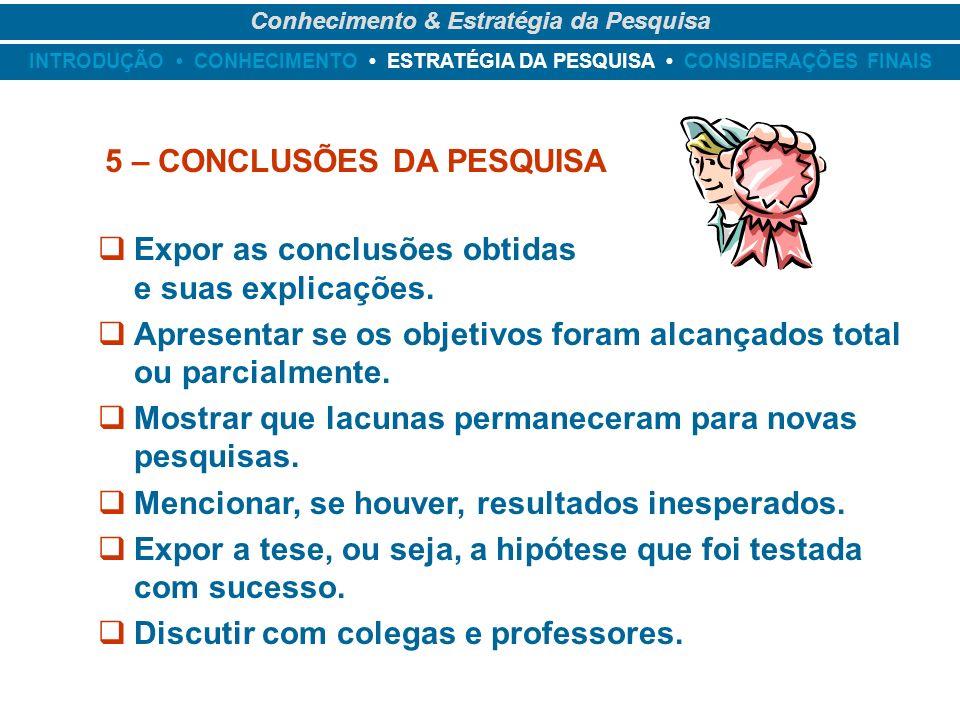 Conhecimento & Estratégia da Pesquisa 5 – CONCLUSÕES DA PESQUISA