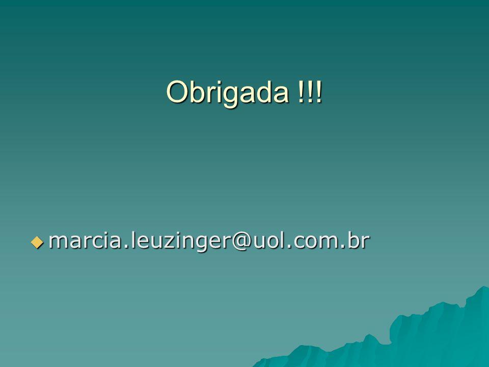 Obrigada !!! marcia.leuzinger@uol.com.br