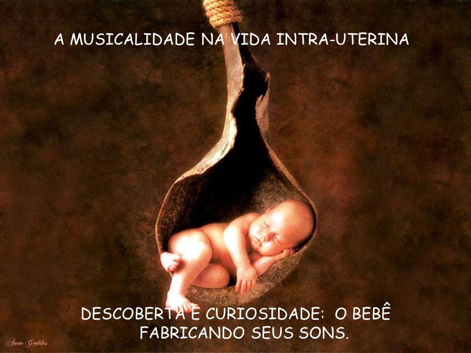 A MUSICALIDADE NA VIDA INTRA-UTERINA