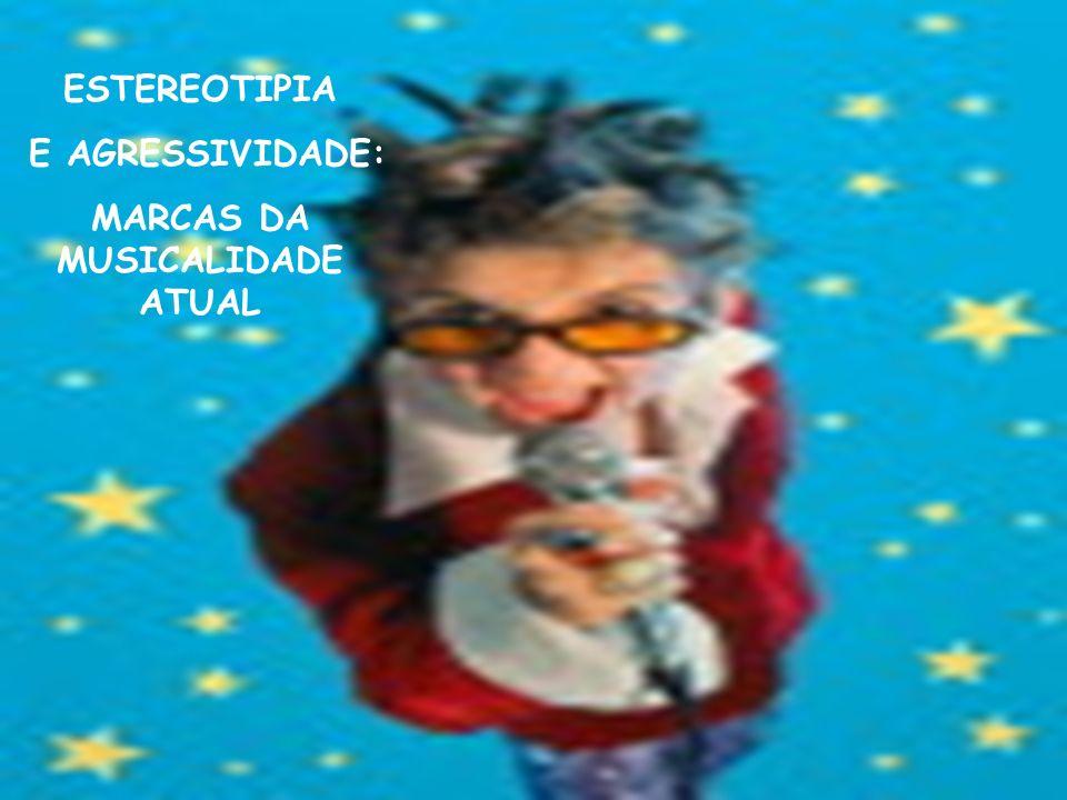 MARCAS DA MUSICALIDADE ATUAL