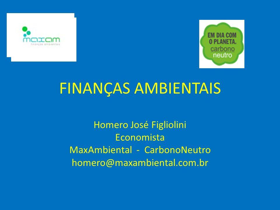 FINANÇAS AMBIENTAIS Homero José Figliolini Economista