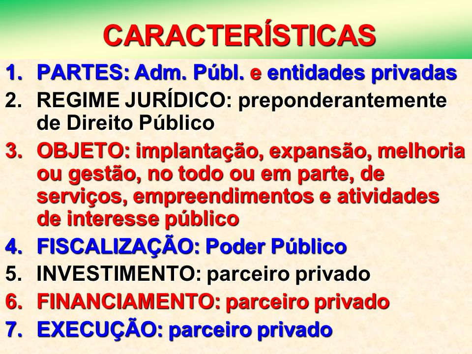 CARACTERÍSTICAS PARTES: Adm. Públ. e entidades privadas