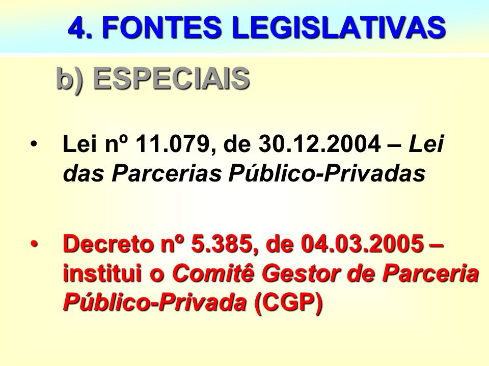 4. FONTES LEGISLATIVAS b) ESPECIAIS