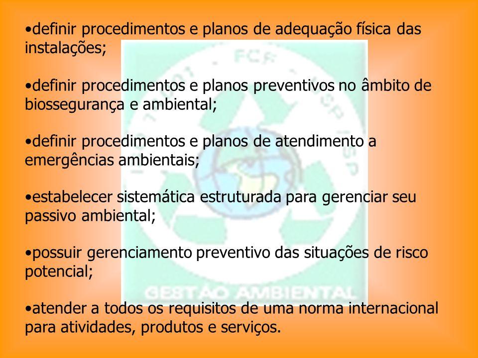 definir procedimentos e planos de adequação física das instalações;