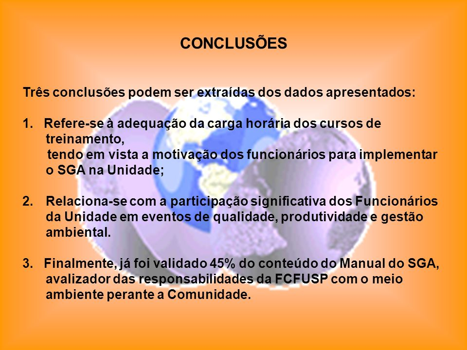 CONCLUSÕES Três conclusões podem ser extraídas dos dados apresentados: