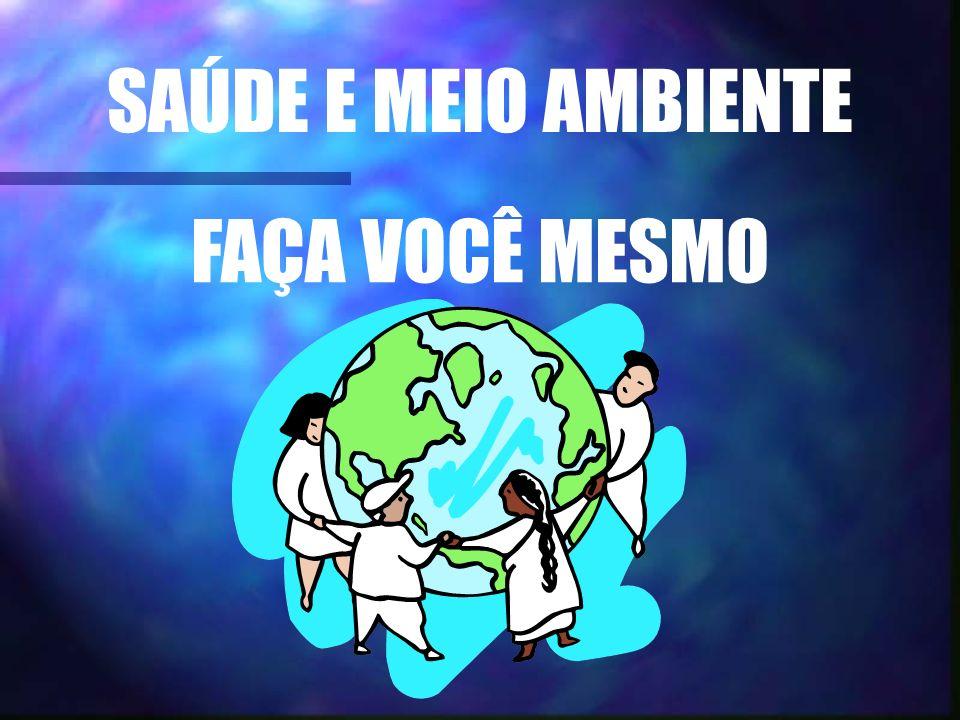 SAÚDE E MEIO AMBIENTE FAÇA VOCÊ MESMO