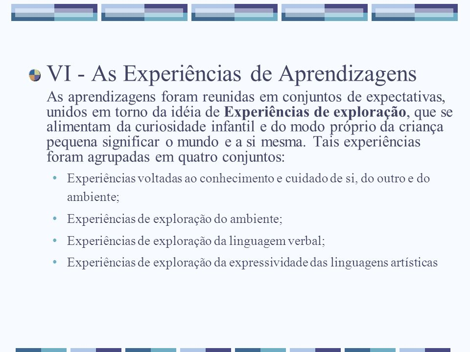 VI - As Experiências de Aprendizagens